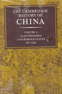 The Cambridge History of China: Volume 6, Alien Regimes and Border States, 907-1368