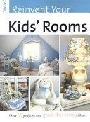 Reinvent Your Kids' Rooms