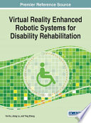 Virtual Reality Enhanced Robotic Systems for Disability Rehabilitation