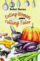 Eating Women  Telling Tales