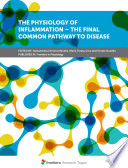 The Physiology of Inflammation – The Final Common Pathway to Disease