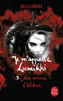 Noir comme l'ébène (Je m'appelle Lumikki, Tome 3) Pdf/ePub eBook