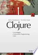 Clojure  : Grundlagen, Concurrent Programming, Java