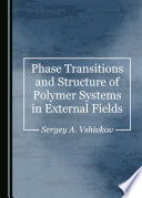 Phase Transitions and Structure of Polymer Systems in External Fields Book