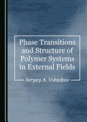 Phase Transitions and Structure of Polymer Systems in External Fields
