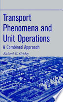 Transport Phenomena and Unit Operations  : A Combined Approach