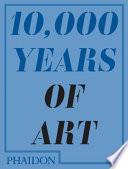 10,000 Years of Art