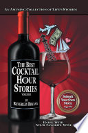 The Best Cocktail Hour Stories Volume I