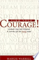 """Find Your Courage!: Unleash Your Full Potential & Live the Life You Really Want"" by Margie Warrell"