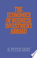 The Economics Of Business Investment Abroad