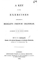 A Key to the Exercises contained in Merlet's French Grammar according to the second edition