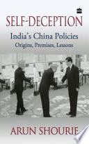 Self Deception  India s China Policies