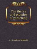 The theory and practice of gardening