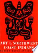 Art Of The Northwest Coast Indians