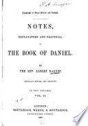 Notes  Explanatory and Practical  on the Book of Daniel
