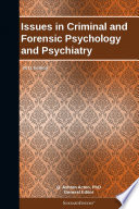 Issues in Criminal and Forensic Psychology and Psychiatry  2011 Edition