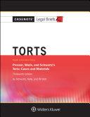 Casenote Legal Briefs for Torts, Keyed to Prosser, Wade Schwartz Kelly and Partlett