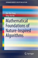 Mathematical Foundations of Nature Inspired Algorithms Book