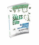 The Sales Elite  54 Reasons Superstar Sales Professionals Have No Competition