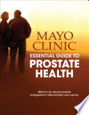 Mayo Clinic Essential Guide to Prostate Health Book