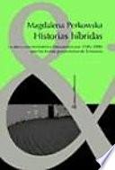 Historias híbridas  : la nueva novela histórica latinoamericana (1985-2000) ante las teorías posmodernas de la historia