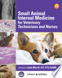 """Small Animal Internal Medicine for Veterinary Technicians and Nurses"" by Linda Merrill"