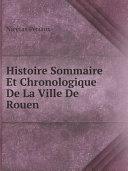 Pdf Histoire Sommaire Et Chronologique De La Ville De Rouen Telecharger