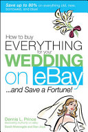 Pdf How to Buy Everything for Your Wedding on eBay . . . and Save a Fortune!