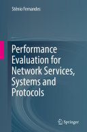 Performance Evaluation for Network Services, Systems and Protocols