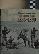 Eyewitnesses to the Indian Wars, 1865-1890: The long war for the Northern Plains