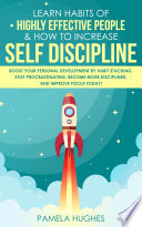 Learn Habits of Highly Effective People   How to Increase Self Discipline