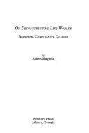 On Deconstructing Life worlds