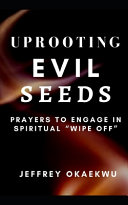 Uprooting Evil Seeds