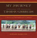 My Journey with Thoroughbreds