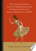The Female Performer between Exhibitionism and Feminism in Novels by James  Hawthorne  and Zola Book