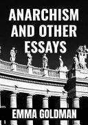 ANARCHISM AND OTHER ESSAYS - Emma Goldman ebook
