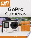 Idiot s Guides  GoPro Cameras