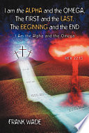 I Am The Alpha And The Omega The First And The Last The Beginning And The Book PDF