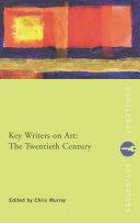 Key Writers on Art  The Twentieth Century