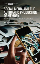 Social Media and the Automatic Production of Memory