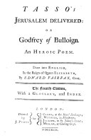 Godfrey of Boulogne; Or, the Recoverie of Jerusalem. Done Into English Heroicall Verse, by E. Fairefax. Fourth Edition, with a Glossary