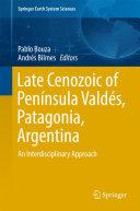 Late Cenozoic of Pen  nsula Vald  s  Patagonia  Argentina