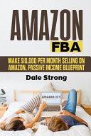 Amazon Fba Make 10 000 Per Month Selling On Amazon Passive Income Blueprint