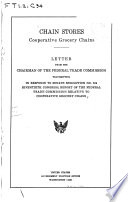 Chain Stores, Cooperative Grocery Chains, 1 Letter from the Chairman of the Federal Trade Commission Transmitting in Response to Senate Resolution 224, 70th Congress, Report of the Federal Commission Relative to Cooperative Grocery Chains