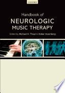 """Handbook of Neurologic Music Therapy"" by Michael H. Thaut, Volker Hoemberg"