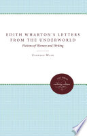 Edith Wharton S Letters From The Underworld