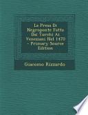 La Presa Di Negroponte Fatta Dai Turchi AI Veneziani Nel 1470 - Primary Source Edition