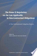 The Rome II Regulation on the Law Applicable to Non Contractual Obligations
