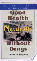 Good Health Naturally Without Drugs Book
