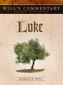 Will s Commentary on the New Testament  Volume 3  Luke